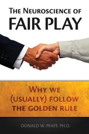 The Neuroscience of Fair Play by Donald W. Pfaff