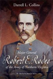 Major General Robert E. Rodes of the Army of Northern Virginia by Darrell L. Collins