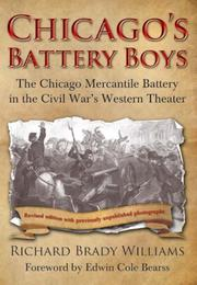 Chicago's Battery Boys by Richard Brady Williams