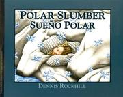 Polar Slumber / Sueno polar (Wordless with Bilingual instruction pages in English and Spanish) by Dennis Rockhill
