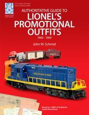Authoritative Guide to Lionels Promotional Outfits 1960 - 1969 (Lionel Postwar Encyclopedia)