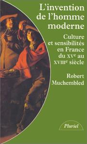 L' invention de l'homme moderne by Robert Muchembled