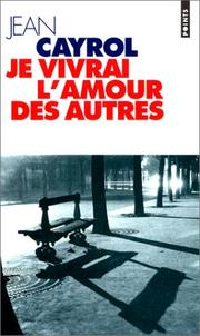 Je vivrai l&#39;amour des autres by Jean Cayrol