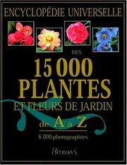 encyclop die universelle des 15000 plantes et fleurs de jardin de a z october 1 1999 edition. Black Bedroom Furniture Sets. Home Design Ideas