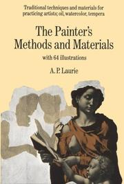 The painter&#39;s methods &amp; materials by A. P. Laurie