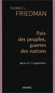 Cover of: Paix des peuples, guerres des nations by Thomas L. Friedman