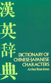 Beginners&#39; dictionary of Chinese-Japanese characters by Arthur Rose-Innes