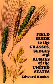 Field guide to the grasses, sedges and rushes of the United States by Edward Knobel