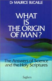 What is the origin of man? by Maurice Bucaille