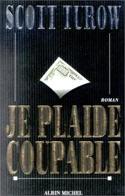 Cover of: Je plaide coupable by Scott Turow