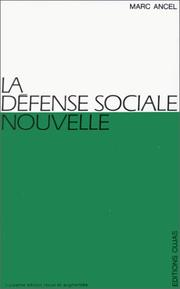 La defense sociale nouvelle by Marc Ancel