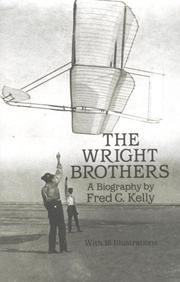 The Wright brothers by Kelly, Fred C.