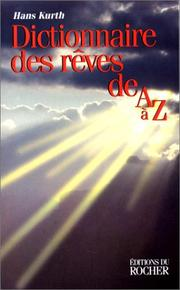 Cover of: Dictionnaire des rêves de A à Z  by Hanns Kurth