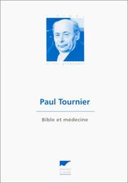 Bible et médecine by Paul Tournier
