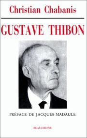 Gustave Thibon, tmoin de la lumire by Christian Chabanis