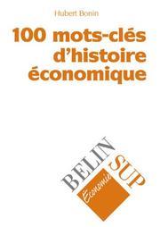 100 mots-clés dhistoire économique