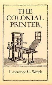 The colonial printer by Lawrence C. Wroth