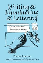 Cover of: Writing &amp; illuminating &amp; lettering by Edward Johnston