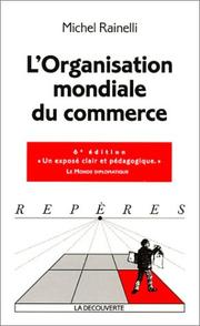 L' organisation mondiale du commerce by Michel Rainelli