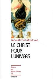 Le Christ pour l&#39;univers by Jean-Michel Maldam