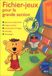 Cover of: Fichiers-jeux pour la grande section. Fiches  photocopier by M. Guirao-Julien, M. Marchal