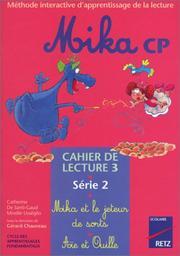 Mika : CP, série 2, cahier de lecture 3