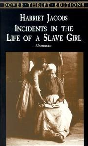 Incidents in the life of a slave girl by Harriet A. Jacobs