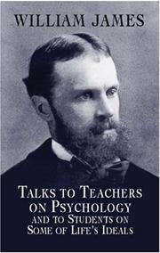 Talks to teachers on psychology and to students on some of life's ideals by William James