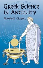 Greek science in antiquity by Marshall Clagett
