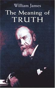 The meaning of truth by William James