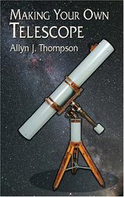Making your own telescope by Allyn J. Thompson