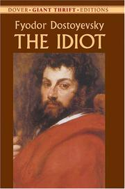 Cover of: The idiot by Fyodor Mikhailovich Dostoyevsky