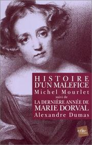 Cover of: Histoire d&#39;un malfice, suivi de la dernire anne de Marie Dorval by Alexandre Dumas