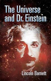 The universe and Dr. Einstein by Lincoln Kinnear Barnett