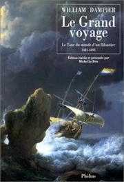 Le Grand Voyage. Le tour du monde d'un flibustier, 1681-1691 PDF