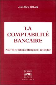 Cover of: La Comptabilit bancaire by Jean-Marie Gelain