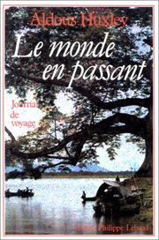 Cover of: Le Monde en passant by Aldous Huxley