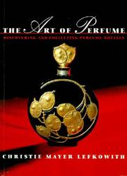 Art of Perfume by Christie Mayer Lefkowith