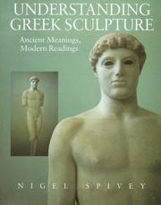 Understanding Greek sculpture by Nigel Jonathan Spivey