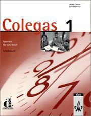 Colegas, Arbeitsbuch Bd. 1.