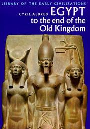 Egypt to the end of the Old Kingdom by Cyril Aldred