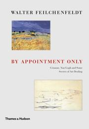 By appointment only by Walter Feilchenfeldt