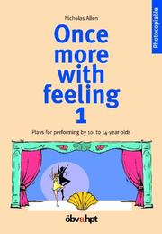 Once more with feeling, Pt.1, Plays for performing by 10- to 14-years-olds PDF