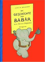 Die Geschichte von Babar, dem kleinen Elefanten by Jean de Brunhoff