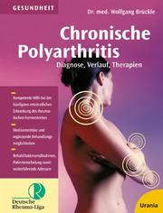 Chronische Polyarthritis. Diagnose, Verlauf, Therapien.