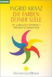 Die Farben deiner Seele. Ein praktisches Werkbuch. Mit dem 12- Farben- Test.