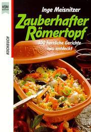 Zauberhafter Römertopf. 300 herrliche Gerichte neu entdeckt.