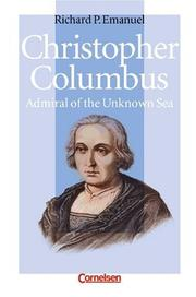 Christopher Columbus. Admiral of the Unknown Sea. Ab Lernjahr 4, Level 2. PDF