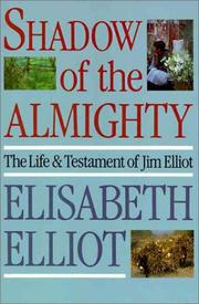 Shadow of the Almighty by Elisabeth Elliot
