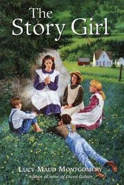 Cover of: The story girl by L. M. Montgomery
